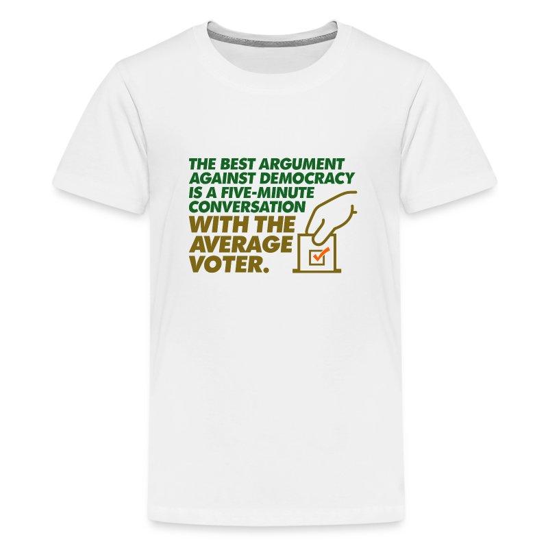 Tee shirt le meilleur argument contre la d mocratie - Argument contre le port de l uniforme ...