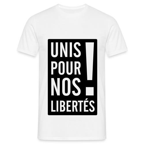 Tee Shirt  UNIS POUR NOS LIBERTÉS !  - T-shirt Homme