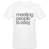 T-Shirts ~ Männer Bio-T-Shirt ~ Meeting people is easy