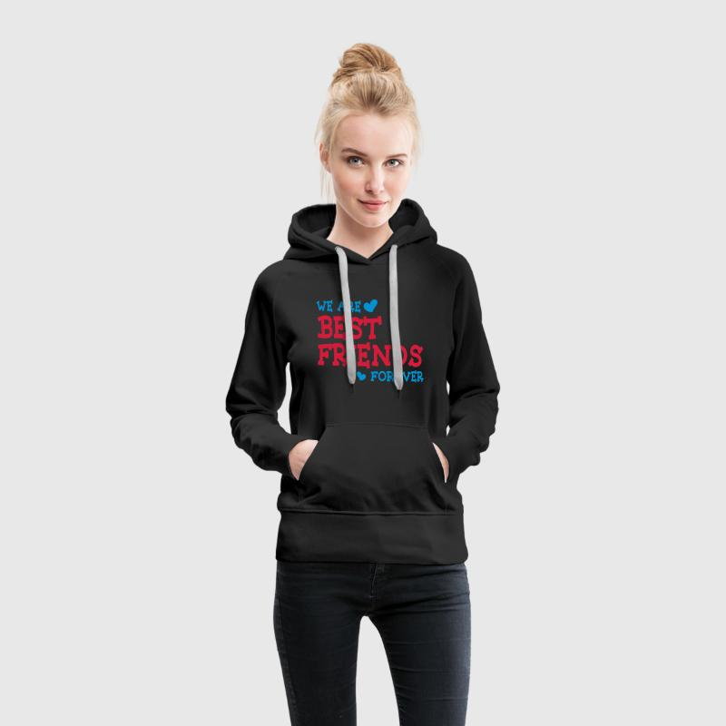 we are best friends forever ii 2c Sweaters - Vrouwen Premium hoodie