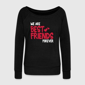we are best friends forever i 2c Pullover & Hoodies - Frauen Pullover mit U-Boot-Ausschnitt von Bella
