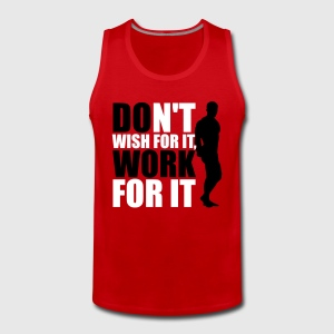 Don't wish for it, work for it Tank topy - Tank top męski Premium