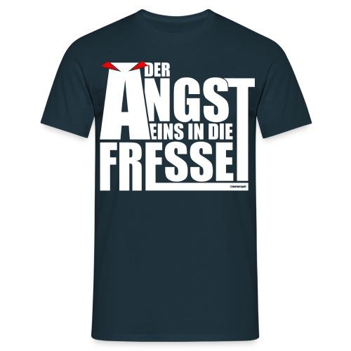 Der Angst eins in die Fresse - Männer T-Shirt