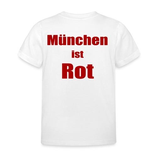 München ist Rot - Druck Hinten - Kinder T-Shirt