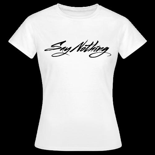 Say Nothing Women's T-Shirt White - Women's T-Shirt