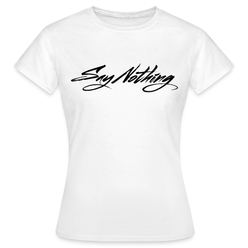 Say Nothing Women's T-Shirt White - Women's T-Shirt