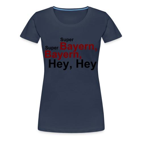 Super Bayern - Druck Vorne - Frauen Premium T-Shirt