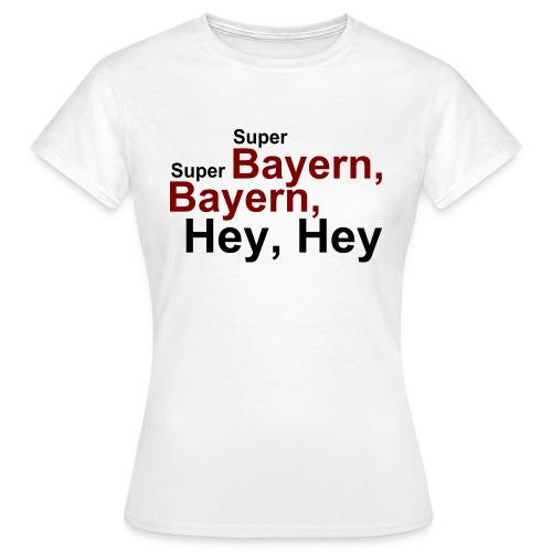 Super Bayern - Druck Vorne - Frauen T-Shirt