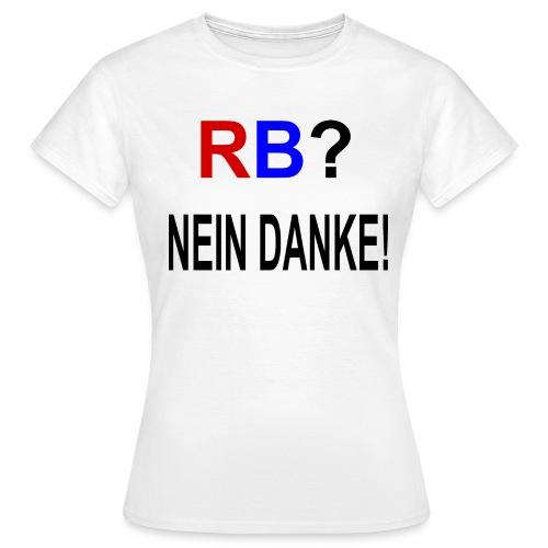 RB? - Nein Danke! - Druck Vorne - Frauen T-Shirt