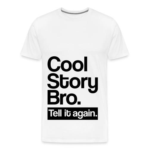 T-Shirt Cool Story Bro! - Men's Premium T-Shirt