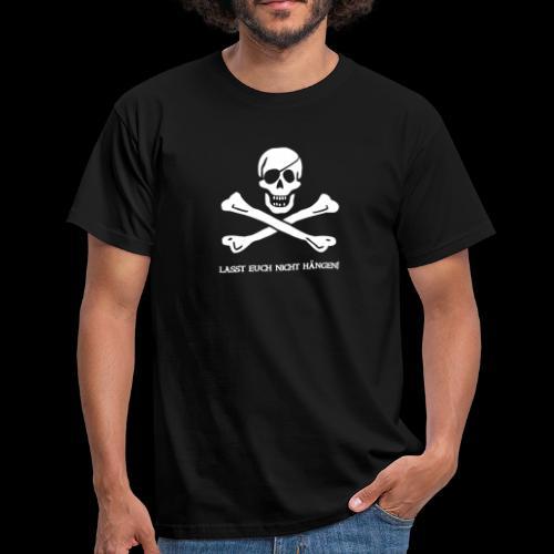 Lasst euch nicht hängen!  - Männer T-Shirt