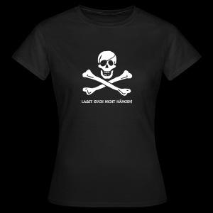 Lasst euch nicht hängen!  - Frauen T-Shirt