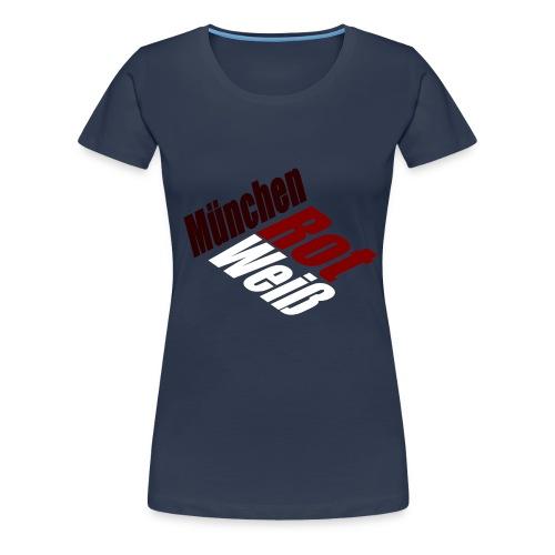 München Rot-Weiß - Druck Vorne - Frauen Premium T-Shirt
