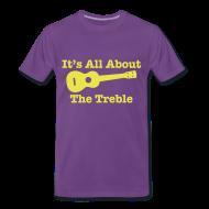 T-Shirts ~ Men's Premium T-Shirt ~ All About The Treble T