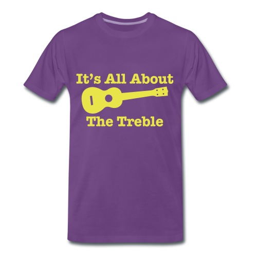 All About The Treble Standard T - Men's Premium T-Shirt