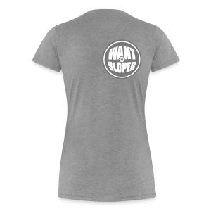 WANT SLOPER - Frauen Premium T-Shirt