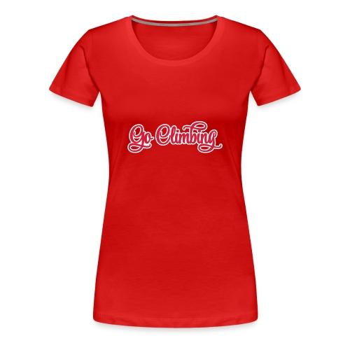 go climbing - Frauen Premium T-Shirt