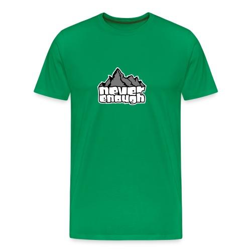 Never Enough - Männer Premium T-Shirt