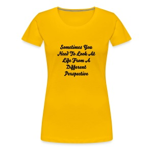 Life Quote 1 T-Shirt - Women's Premium T-Shirt