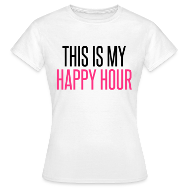 Happy hour t for One hour t shirts