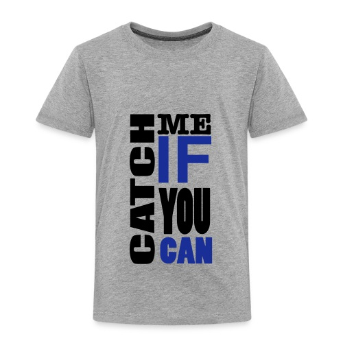 Catch Me If You Can - Kids' Premium T-Shirt