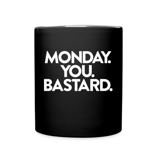 Monday. You. Bastard. - Tasse einfarbig