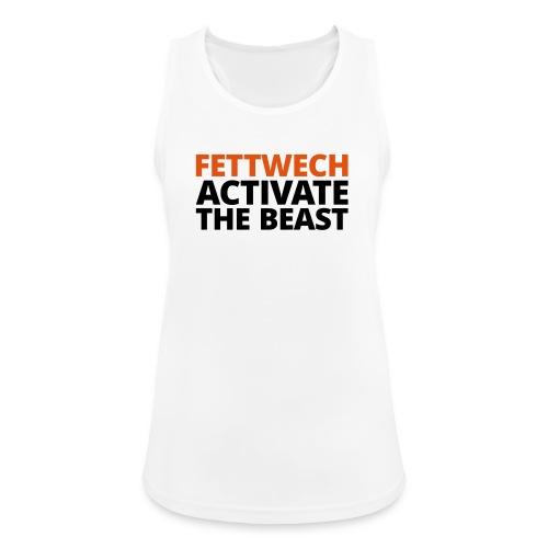 Frauen Tank Top atmungsaktiv - Fettwech Activate the Beast Fanshirt. Ein Tanktop für den Einsatz während der Freeletics Workouts, sowie Freestyleworkout, CrossFit, Calisthenics, Tabata und anderen Bodyweight und Street Workouts.