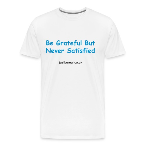 Mens Be Grateful White T Shirt - Men's Premium T-Shirt