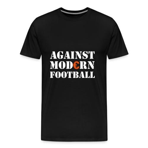 Against modern football - Männer Premium T-Shirt