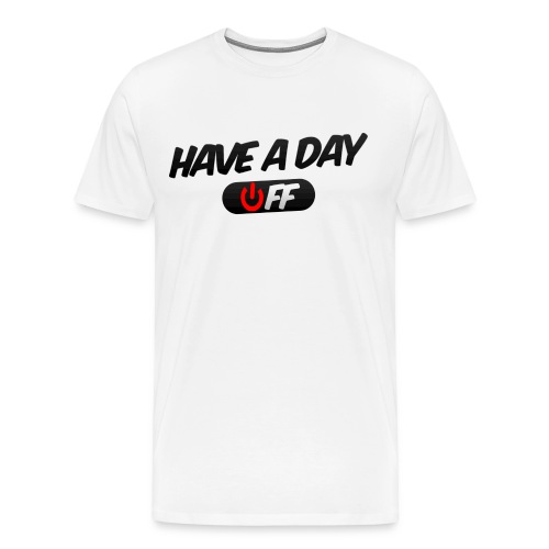 Official Have A Day Off T-Shirt - Men's Premium T-Shirt