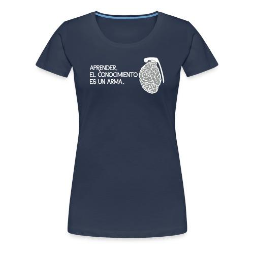 El conocimiento es un arma - Camiseta premium mujer