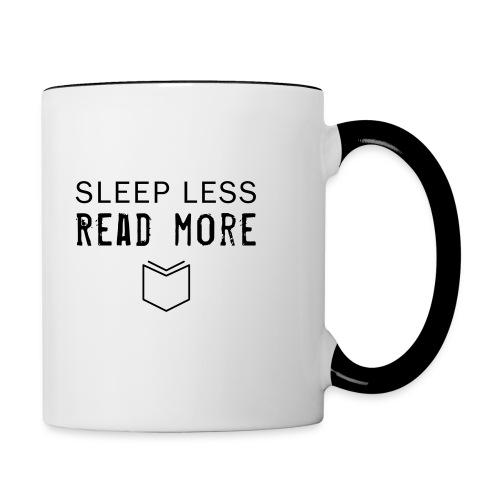 Sleep Less Read More - Tasse zweifarbig - Tasse zweifarbig