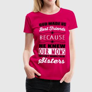 God made us best friends - BFF T-Shirts - Frauen Premium T-Shirt