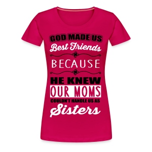 God made us best friends - BFF Tee shirts - T-shirt Premium Femme