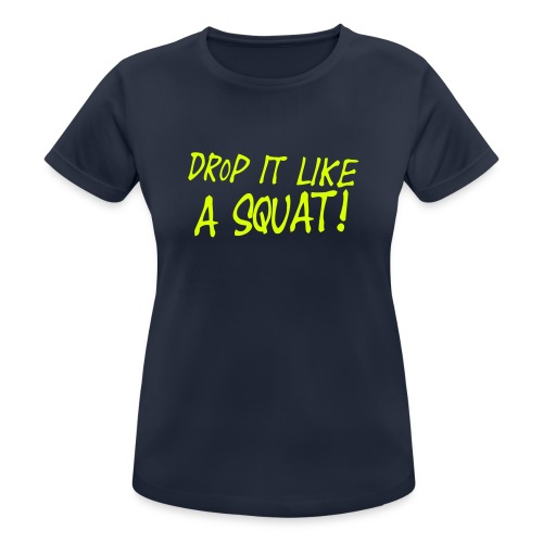 Drop it like a squat #1 - Motiv vorne, Neon Gelb - Frauen T-Shirt atmungsaktiv