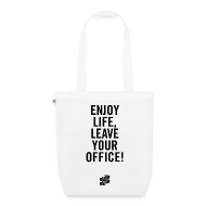 Taschen & Rucksäcke ~ Bio-Stoffbeutel ~ Tasche – ENJOY LIFE, LEAVE YOUR OFFICE