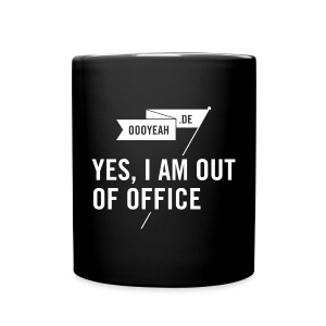 Tasse – YES, I AM OUT OF OFFICE - Tasse einfarbig