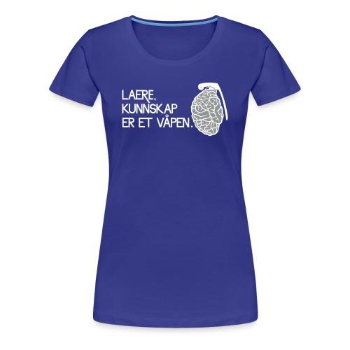 lære, kunnskap er et våpen - Premium T-skjorte for kvinner