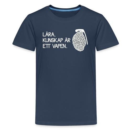 Lära kunskap är ett vapen - Premium-T-shirt tonåring