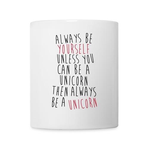 Always be yourself - Tasse - Tasse