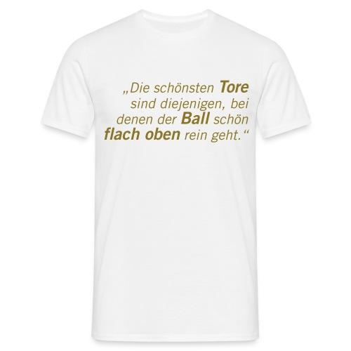 Fussball Fan Shirt - Mehmet Scholl - flach oben rein! - Männer T-Shirt