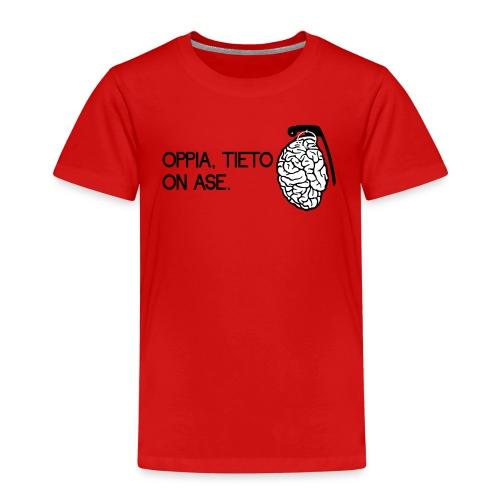 oppia tieto on ase - Lasten premium t-paita