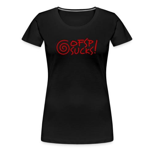 OFSP sucks ! - T-shirt Premium Femme