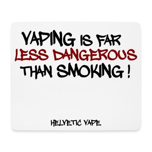 Vaping is far less dangerous than smoking ! - Tapis de souris (format paysage)