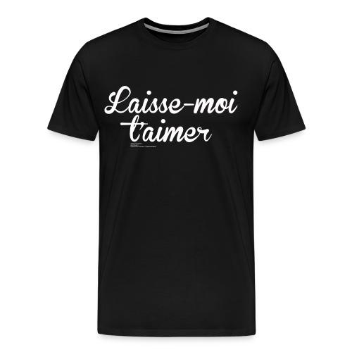 Premium T-Shirt Laisse-moi t'aimer Homme - T-shirt Premium Homme