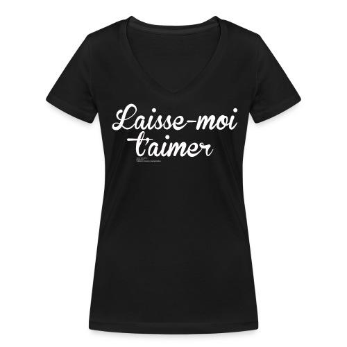 V-Neck Shirt Laisse-moi t'aimer Femme - T-shirt bio col V Stanley & Stella Femme