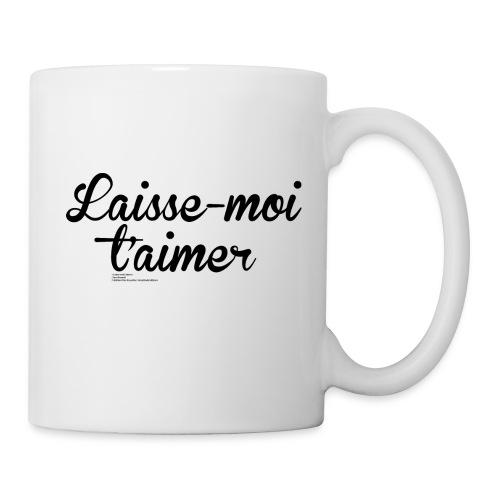 Mug Laisse-moi t'aimer - Mug blanc