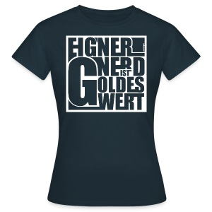 Eigner NERD ist Goldes wert - Frauen T-Shirt