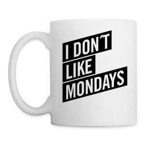 Tasse – I DON´T LIKE MONDAYS - Tasse