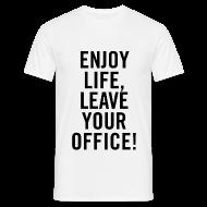 T-Shirts ~ Männer T-Shirt ~ Shirt – ENJOY LIFE, LEAVE YOUR OFFICE